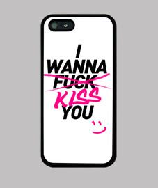 I Wanna Kiss You