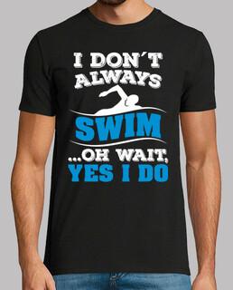 ich schwimme nicht immer