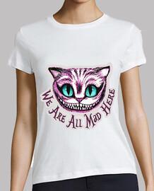 ici, nous sommes tous fous. alice cat