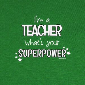 Camisetas I'm a teacher, what's your superpower @