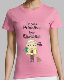 im not a princess im a khaleesi