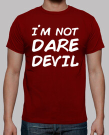 I´M NOT DAREDEVIL