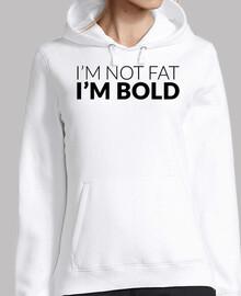 I'm not fat I'M BOLD