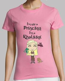 im not una principessa im a khaleesi