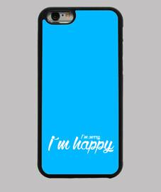 i'm sorry, i'm happy | iphone 6 case
