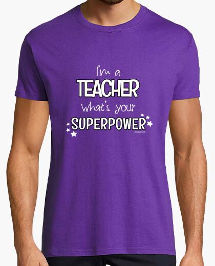 Tee-shirt im un enseignant, ce qui est votre super-puissance