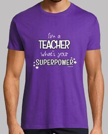 im un enseignant, ce qui est votre super-puissance