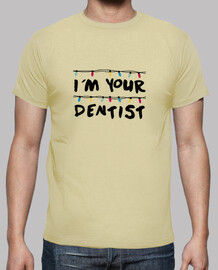 I´m your dentist