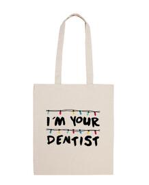 I´m your dentist