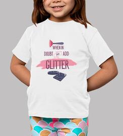 in caso di dubbio aggiungi solo glitter