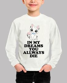 In my dreams you allway die niños
