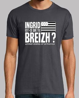 Ingrid est-ce que tu Breizh ? - T-shirt homme