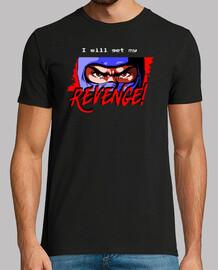 Io will ottenere la mia vendetta!