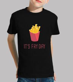 it is fry day