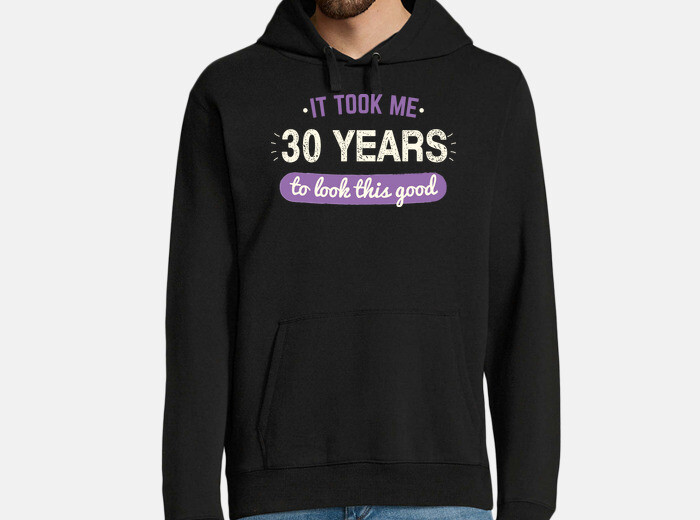 af3979e5 it took me 30 years to look this good Hoody - 2190411 | Tostadora.com