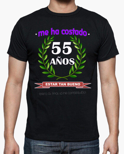 It took me 55 years to be as good t-shirt