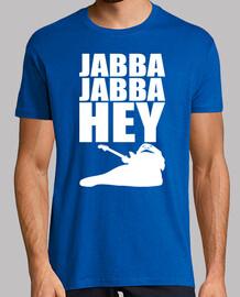 Jabba jabba hey