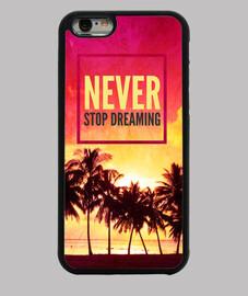 jamais arrêter de rêver
