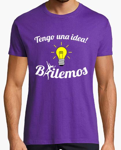 Tee-shirt je ai une idée! bailemos ...
