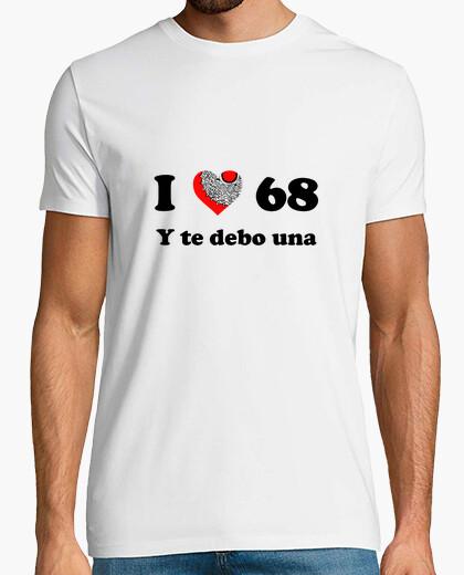Tee-shirt je aime 68 et je vous dois une