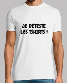 Je déteste les tshirts ! Humour / Drôle