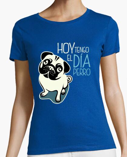 Tee-shirt je dois aujourd'hui sur le chien (femme)