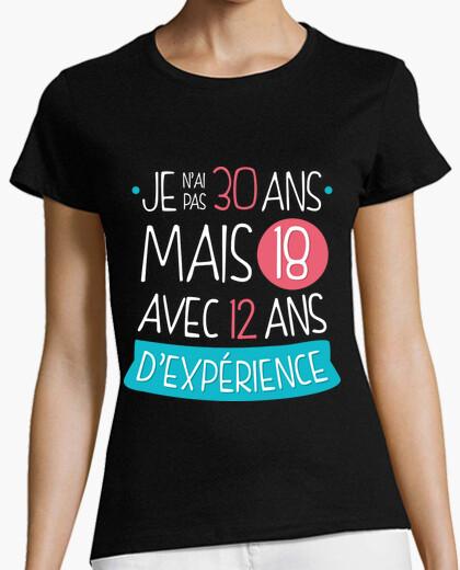 Tee-shirt Je N'ai Pas 30 Ans Mais 18 Avec 12 Ans D'Experiénce