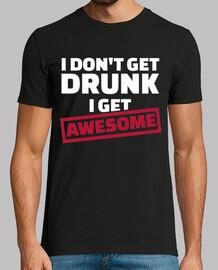 je ne me saoule pas je suis génial