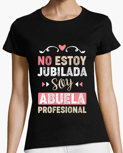 Tee-shirt je ne suis pas à la retraite, suis grand-mère professionnelle
