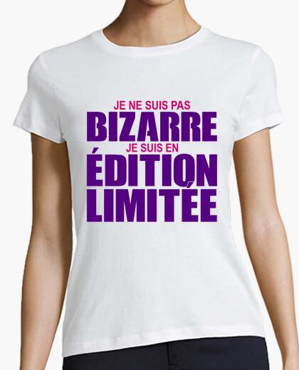 Tee-shirt je ne suis pas bizarre je suis en éditi