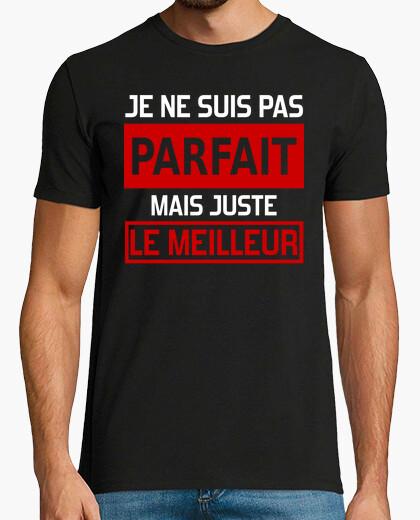 Tee-shirt je ne suis pas parfait mais juste le me