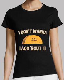 je ne veux pas taco39bout