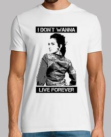 je ne veux pas vivre éternellement