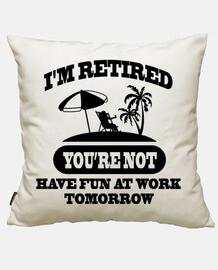 je suis à la retraite tu ne t39amuses p