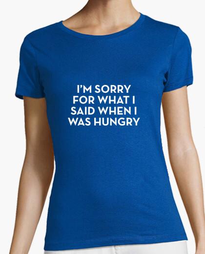 Tee-shirt je suis désolé pour ce que je dis quand j'avais faim