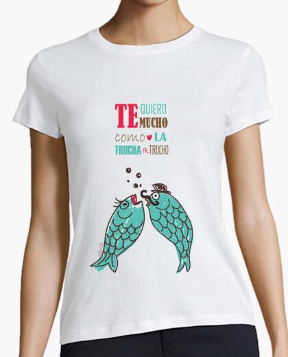 Tee-shirt je te aime comme la truite à tucho