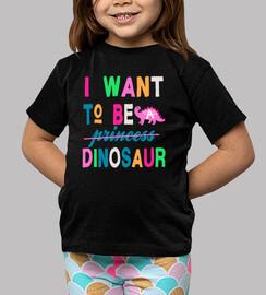 je veux être un dinosaure