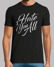 je vous déteste all