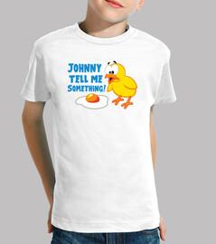 Johnny tell me Something! - Poussin et Oeuf