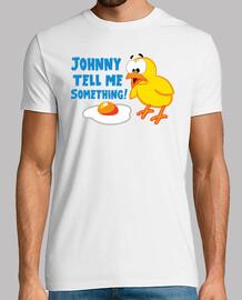 Johnny tell me Something! - Pulcino e Uova