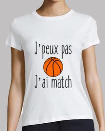 J'peux pas j'ai match de basket Tee shirt basketball