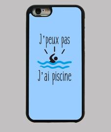 J'peux pas j'ai piscine - Coque iphone 6