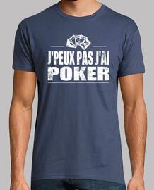 J'peux pas j'ai poker