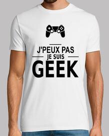 j'peux pas je suis geek