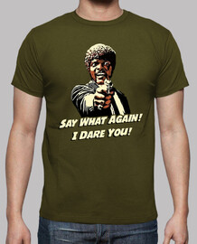 Jules Winnfield - Say What Again! I Dare You! (Pulp Fiction)