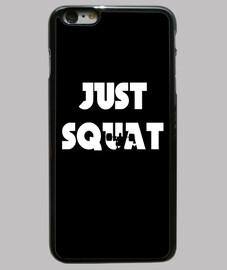 just squat