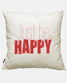 juste être heureux