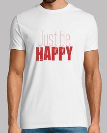 juste être heureux ii