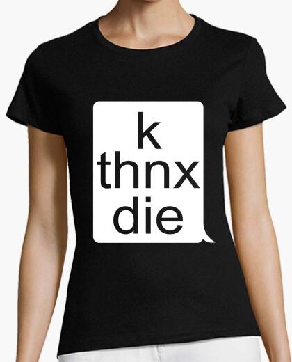 Camiseta k thnx die