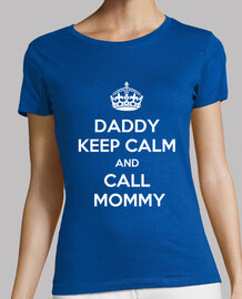 keep calm and call daddy mommy